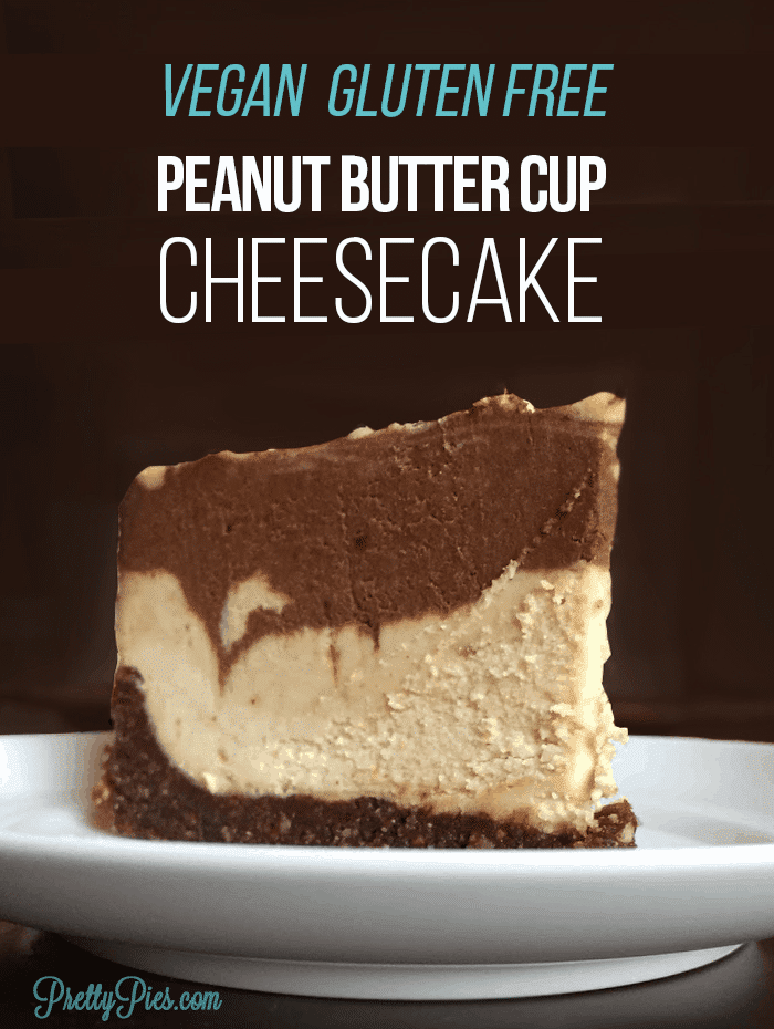Vegan Peanut Butter Cup Cheesecake (Dairy-Free, Gluten-Free) PrettyPies.com