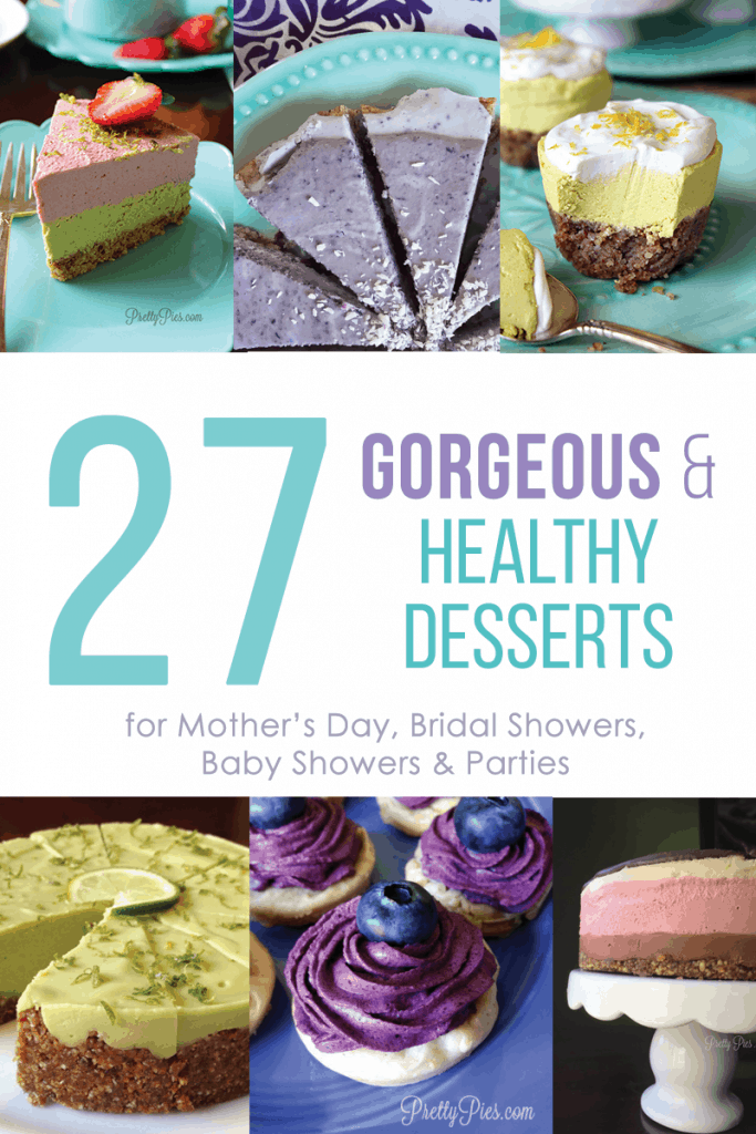 27 Gorgeous Desserts For Mother S Day Bridal Showers More