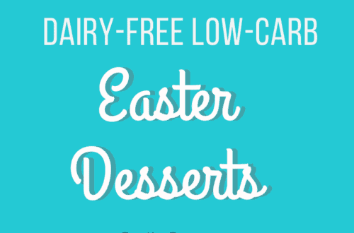 Dairy-Free Low Carb Easter Desserts - PrettyPies.com