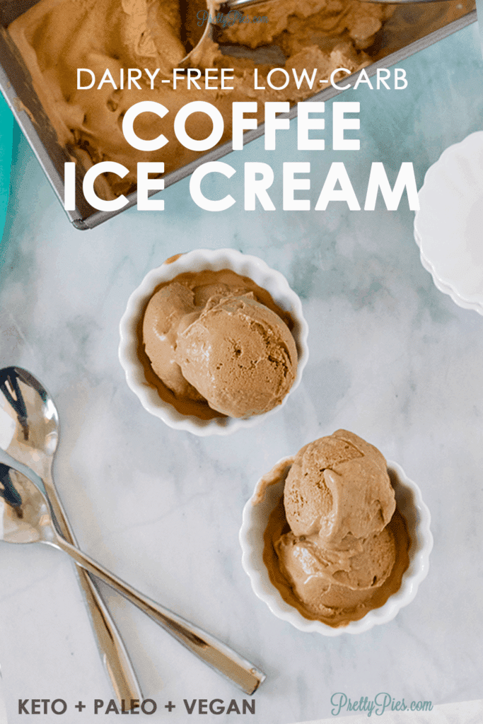 Coffee Ice Cream (Dairy-Free, Keto, Paleo, Vegan) PrettyPies.com
